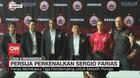 VIDEO: Persija Perkenalkan Sergio Farias