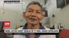 VIDEO: Ambil Getah Karet Senilai Rp 17 Ribu, Kakek Dipenjara