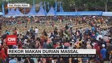 VIDEO: Makan Durian Massal di Kalsel Pecahkan Rekor Dunia