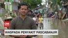 VIDEO: Waspada Penyakit Pasca Banjir