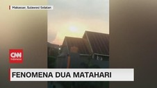 VIDEO: Fenomena Dua Matahari di Makassar