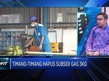 Timang-timang Hapus Subsidi Gas 3 Kg, Ini Pandangan Ekonom