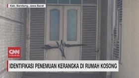 VIDEO: Identifikasi Penemuan Kerangka di Rumah Kosong