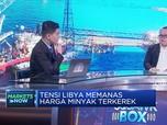 Ukur Dampak Memanasnya Tensi di Libya Pada Harga Minyak