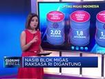 Nasib Blok Migas Raksasa RI Digantung