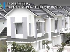 Properti Lesu, Kapan Suku Bunga KPR Bisa Turun ya?