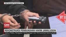 VIDEO: Rekonstruksi Pembunuhan Hakim PN Medan Jamaluddin