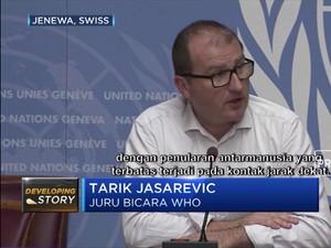 WHO: Penularan Virus Corona Bisa Lewat Kontak Antar-Manusia