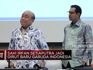Sah! Irfan Setiaputra Jadi Dirut Baru Garuda Indonesia