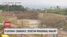 VIDEO: Floodway Cisangkuy, Sodetan Pengendali Banjir