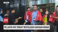 VIDEO: PSI Lapor KPK Terkait Revitalisasi Kawasan Monas