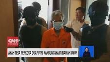VIDEO: Ayah Tega Perkosa Dua Putri Kandungnya