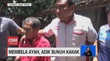 VIDEO: Membela Ayah, Adik Nekat Bunuh Kakak