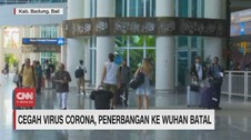 VIDEO: Cegah Virus Corona, Penerbangan ke Wuhan Batal