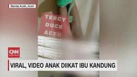 VIDEO: Viral Anak Diikat Ibu Kandung