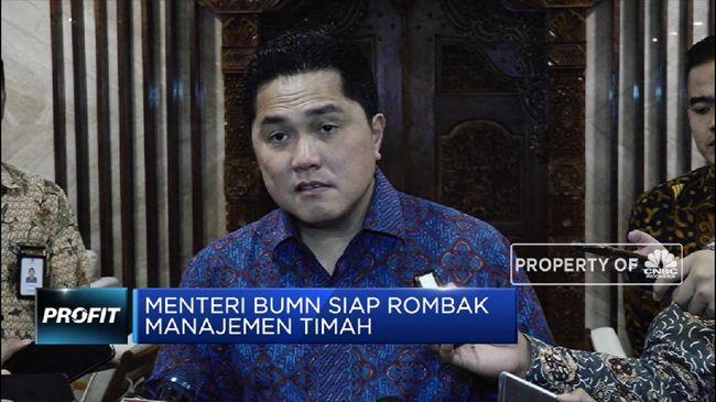 TINS Erick Thohir Siap Rombak Manajemen PT Timah