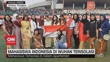 VIDEO: 12 Mahasiswa Indonesia di Wuhan Terisolasi