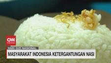 VIDEO: Masyarakat Indonesia Ketergantungan Nasi