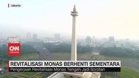 VIDEO: Revitalisasi Monas Berhenti Sementara