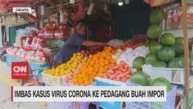 VIDEO: Imbas Kasus Virus Corona Ke Pedagang Buah Impor