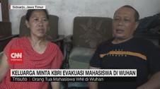 VIDEO: Keluarga Minta KBRI Evakuasi Mahasiswa di Wuhan