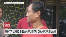 VIDEO: Dimintai Uang Belanja, Suami Tega Menganiaya Istri