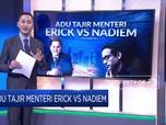 Adu Kekayaan Erick Thohir VS Nadiem Makarim
