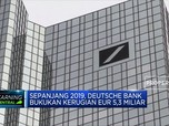 Deutsche Bank Bukukan Kerugian EUR 5,3 Miliar di 2019