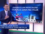 Omnibus Law Bidik Pajak Google dan Netflix