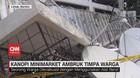 VIDEO: Kanopi Minimarket Ambruk Timpa Warga