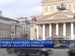 Takut Sama Corona, Perbatasan Rusia-China Ditutup