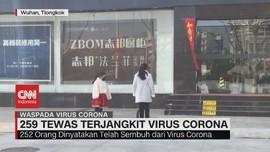 VIDEO: 259 Tewas Terjangkit Virus Corona