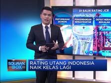 Rating Utang Indonesia Naik Kelas Lagi