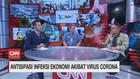 VIDEO: Antisipasi Infeksi Ekonomi Akibat Virus Corona (3/3)