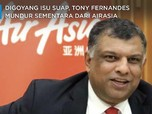 Isu Suap, Tony Fernandes Mundur Sementara dari AirAsia