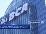 BCA Suntik Modal Bank Royal Rp 1 Triliun