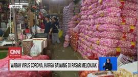 VIDEO: Wabah Virus Corona, Harga Bawang di Pasar Melonjak