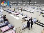 Dibangun 10 Hari, Ini Penampakan RS China Buat Pasien Corona