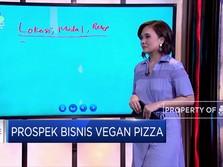 Kulik Prospek Cuan dari Bisnis Vegan Pizza