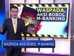Waspada Aksi Bobol M-Banking