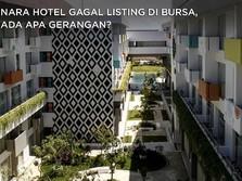 Nara Hotel Gagal Listing di Bursa, Ada Apa Gerangan?