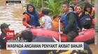 VIDEO: Waspada Ancaman Penyakit Akibat Banjir