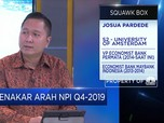 Menakar Laju Kinerja NPI Q4-2019, Begini Proyeksi Ekonom