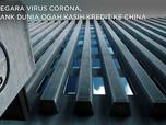 Gegara Virus Corona, Bank Dunia Ogah Kasih Kredit ke China