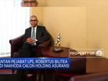 Robertus Bilitea Jadi Nakhoda Calon Holding Asuransi