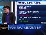 Wacana Royalti 0% Batu Bara, Analis: Investasi Bisa Meningkat