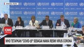 VIDEO: WHO Tetapkan Covid-19 Sebagai Nama Resmi Virus Corona