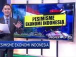 Pesimisme Ekonomi Indonesia