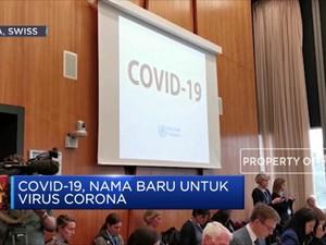 Ini Alasan WHO Beri Nama Covid-19