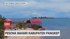 VIDEO: Pesona Bahari Kabupaten Pangkep